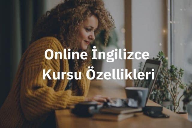 Online ingilizce kursu ozellikleri